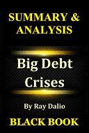 Summary   Analysis  Big Debt Crises by Ray Dalio