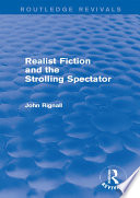 Realist Fiction and the Strolling Spectator  Routledge Revivals