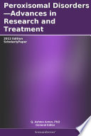 Peroxisomal Disorders Advances In Research And Treatment 2012 Edition Book PDF