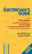 The Electrician s Guide to the 17th Edition of the IET Wiring Regulations BS 7671 2008 incorporating Amendment 3 2015 and Part P of the Building Regulations