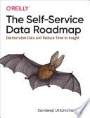 The Self Service Data Roadmap