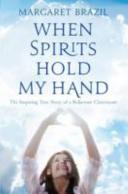 When Spirits Hold My Hand
