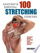 """Anatomy and 100 Essential Stretching Exercises"" by Guillermo Seijas Albir"