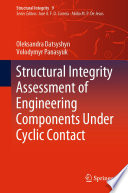 Structural Integrity Assessment of Engineering Components Under Cyclic Contact