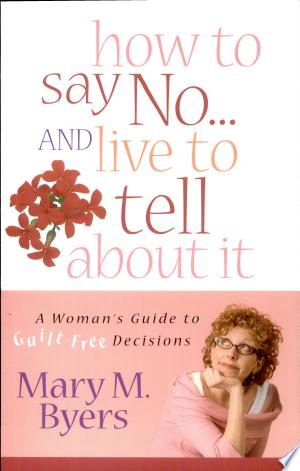 Download How to Say No...and Live to Tell About It Free PDF Books - Free PDF