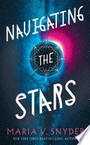 """Navigating the Stars"" by Maria V. Snyder"
