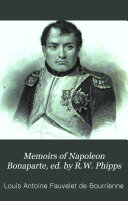 Memoirs of Napoleon Bonaparte  ed  by R W  Phipps