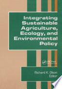 Integrating Sustainable Agriculture Ecology And Environmental Policy Book PDF