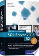 SQL Server 2008 R2  : das Programmierhandbuch ; [inkl. Migration von SQL Server 2005]