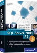 SQL Server 2008 R2: das Programmierhandbuch ; [inkl. Migration von ...