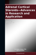Adrenal Cortical Steroids—Advances in Research and Application: 2012 Edition ebook