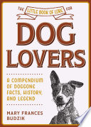 The Little Book of Lore for Dog Lovers