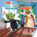 God   The Ultimate Superhero Vs  the Villain Named Jealousy  Book PDF