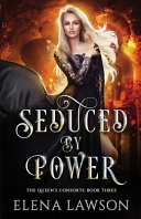Seduced by Power: A Reverse Harem Fantasy Romance