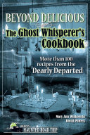 Beyond Delicious: The Ghost Whisperer's Cookbook