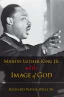Martin Luther King  Jr   and the Image of God