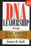 DNA Leadership Through Goal-driven Management