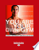 """You Are Your Own Gym: The Bible of Bodyweight Exercises for Men and Women"" by Joshua Clark, Mark Lauren and, Clark Joshua, Lauren Mark"