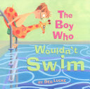 The Boy Who Wouldn't Swim