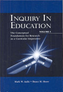 Inquiry in Education: The conceptual foundations for research as a curricular imperative