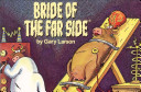 Bride of The Far Side ®