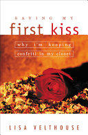 Saving My First Kiss: Why I'm Keeping Confetti in My Closet