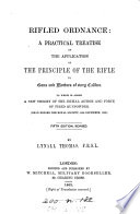 Rifled ordnance  a treatise on the application of the principle of the rifle to guns and mortars  by Dunamikos  By L  Thomas