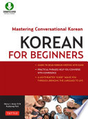 Korean for Beginners, Mastering Conversational Korean (Downloadable Material Included) by Henry J. Amen IV,Kyubyong Park PDF