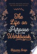 The Life on Purpose Workbook