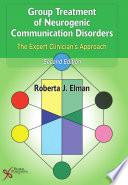 Group Treatment of Neurogenic Communication Disorders