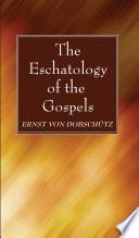 The Eschatology Of The Gospels