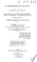 Examen critique des nouvelles publications contre l'apostolicité des églises de France
