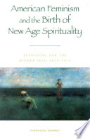 American Feminism And The Birth Of New Age Spirituality