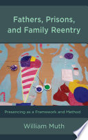 Fathers  Prisons  and Family Reentry