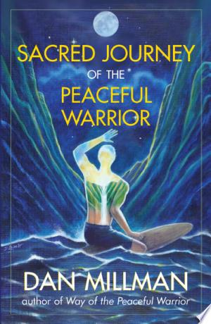 Download Sacred Journey of the Peaceful Warrior Free Books - Reading Best Books For Free 2018