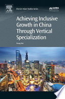 Achieving Inclusive Growth in China Through Vertical Specialization Book