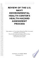 Review of the U S  Navy Environmental Health Center s Health Hazard Assessment Process Book