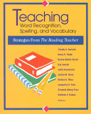 Teaching Word Recognition, Spelling, and Vocabulary