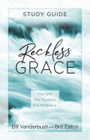 Pdf Reckless Grace Study Guide Telecharger