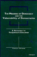 The Meaning of Democracy and the Vulnerability of Democracies