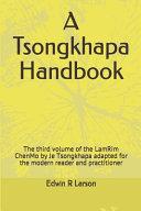 A Tsongkhapa Handbook