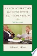 An Administrator s Guide to Better Teacher Mentoring