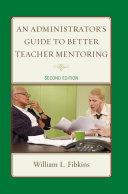 An Administrator's Guide to Better Teacher Mentoring