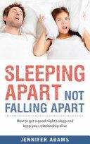 Sleeping Apart, Not Falling Apart
