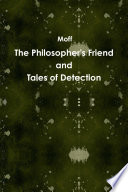 The Philosopher S Friend And Tales Of Detection