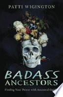 Badass Ancestors