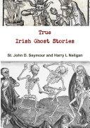 True Irish Ghost Stories