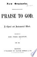 Praise to God. Oratorio
