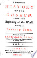 A Compedious History Of The Church From The Beginning Of The World To This Present Time