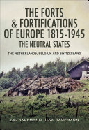 The Forts and Fortifications of Europe 1815  1945  The Neutral States
